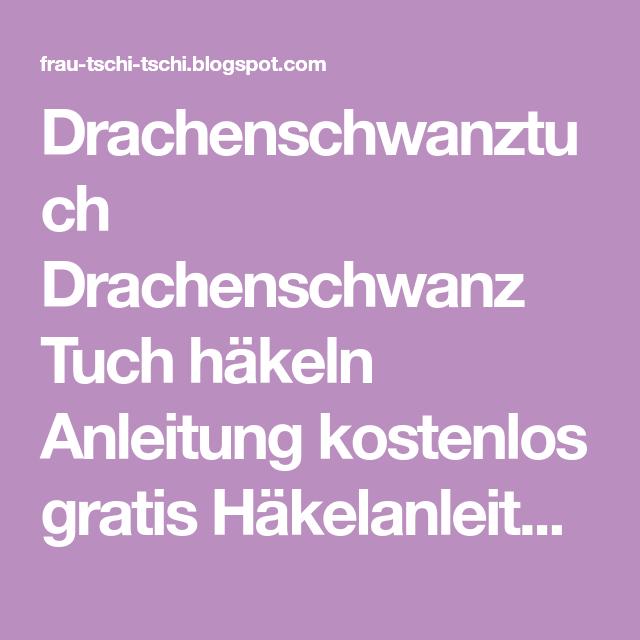 Drachenschwanztuch Drachenschwanz Tuch Häkeln Anleitung Kostenlos