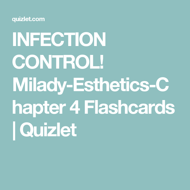 Infection Control Milady Esthetics Chapter 4 Flashcards Quizlet Esthetics Flashcards Infection Control