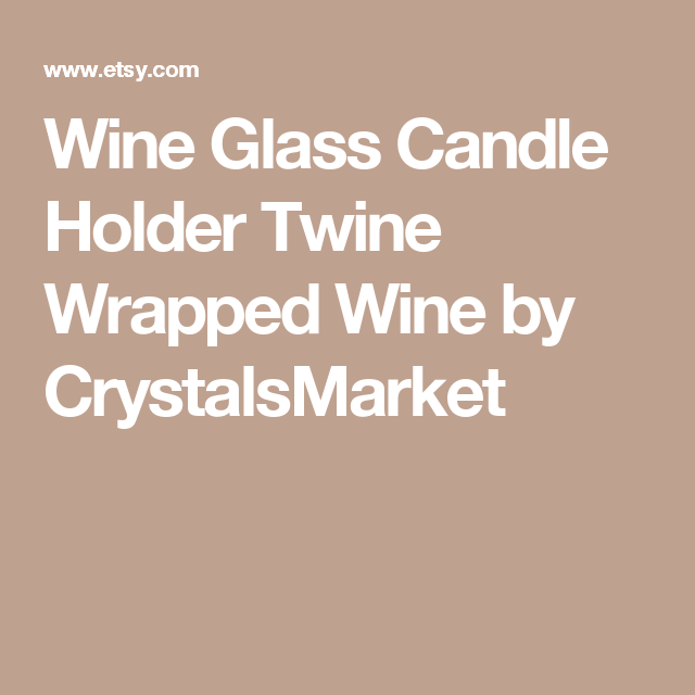 Wine Glass Candle Holder Twine Wrapped Wine by CrystalsMarket