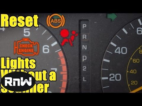 How To Reset The Check Engine Abs And Airbag Light Without A Scanner Engineering Light Abs