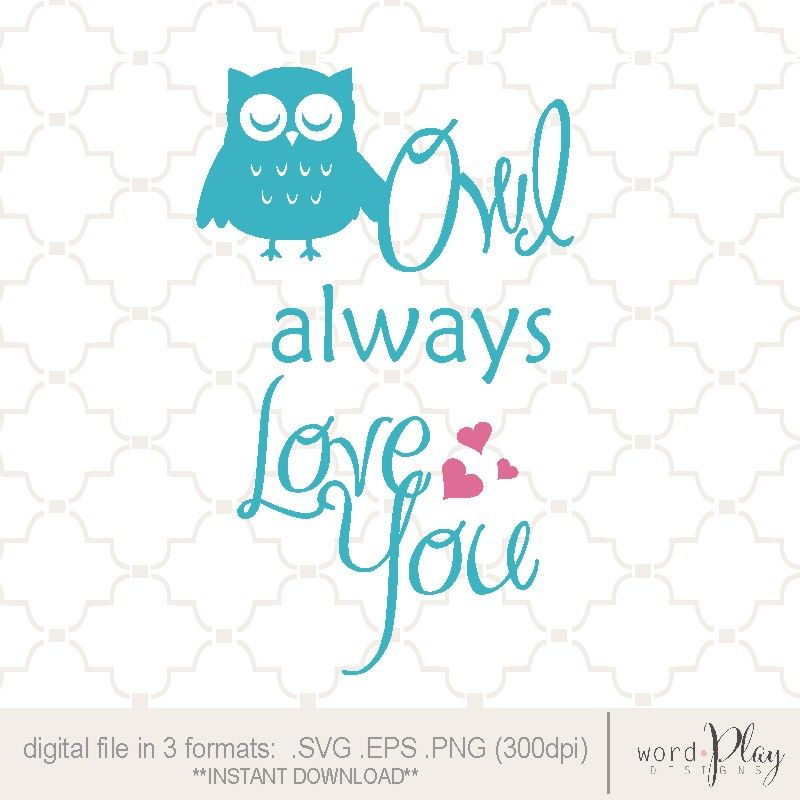 Download SVG Owl Always Love You / always love you print / owl svg ...