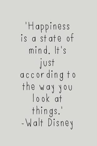 Happiness Is A State Of Mind Its Just According To The Way You