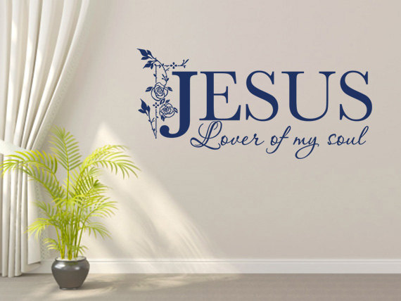 Christian Wall Decal. Jesus-Lover of My Soul - CODE 122 Scripture ...