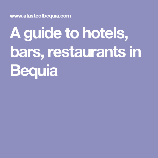 A guide to hotels, bars, restaurants in Bequia