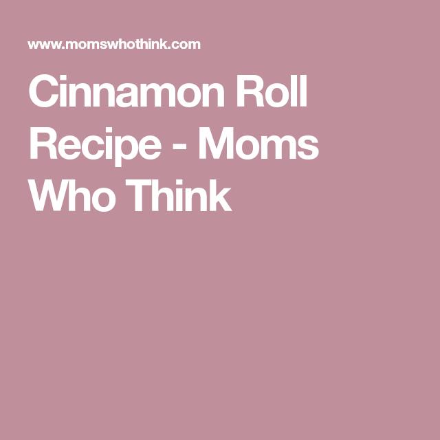 Cinnamon Roll Recipe - Moms Who Think
