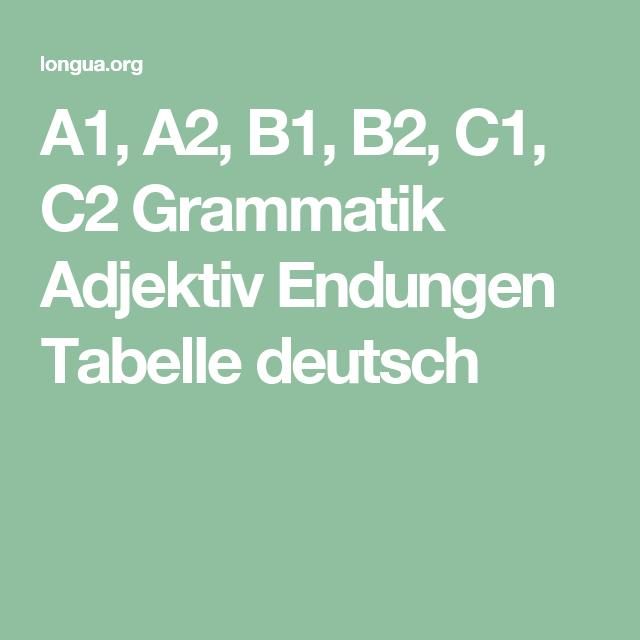 A1, A2, B1, B2, C1, C2 Grammatik Adjektiv Endungen Tabelle deutsch ...