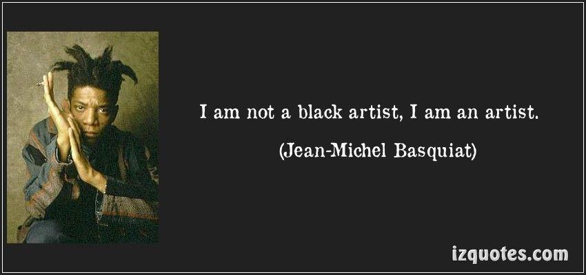 Jean Michel Basquiat Jean Michel Basquiat Artist Quotes