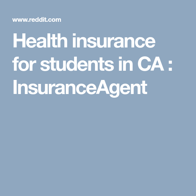 Health Insurance For Students In Ca Insuranceagent Student