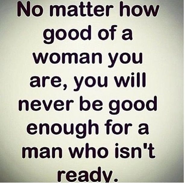 Good Woman Quotes Entrancing Quotes Life If There Not Ready They'll Never Appreciate A Good