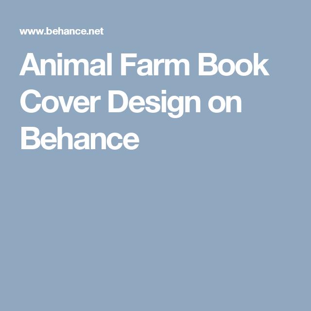 Animal Farm Book Cover Design On Behance Animal Farm Book Farm Books Book Cover