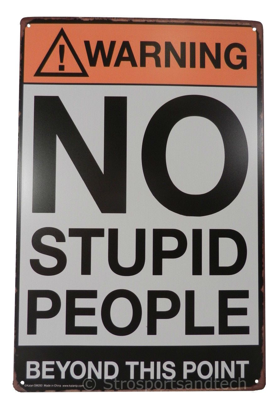 WARNING NO STUPID PEOPLE Tin Signs Rusted Poster Home Pub Bar Wall Decor