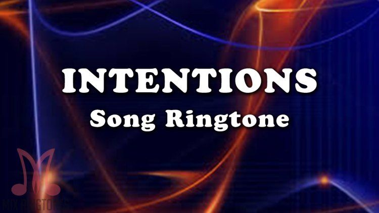 Intentions Song Ringtone Download Ringtone Download Songs Mp3 Music Downloads