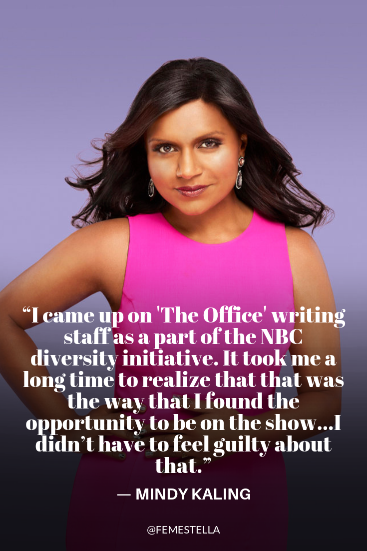 Mindy Kaling I Used To Feel Embarrassed For Being The Diversity Hire On The Office Femestella Mindy Kaling Feminist Quotes Celebration Quotes