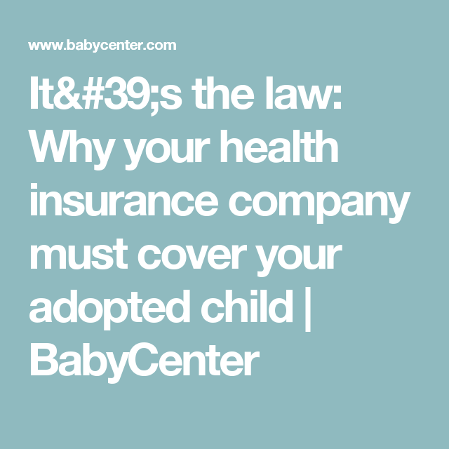 It S The Law Why Your Health Insurance Company Must Cover Your