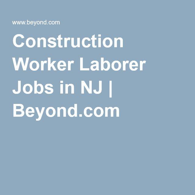 Construction Worker Laborer Jobs In Nj  BeyondCom  Look WhoS