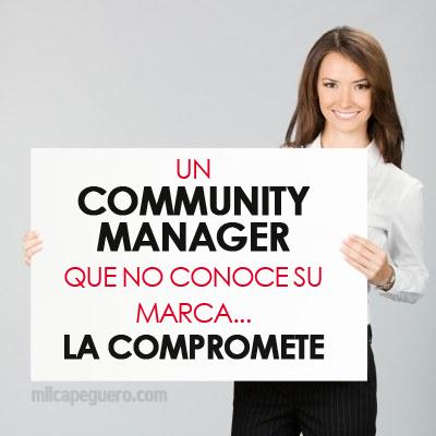 Cuando un #CommunityManager no conoce la marca que maneja, la pone en peligro. #CommunityManagement #SocialMedia