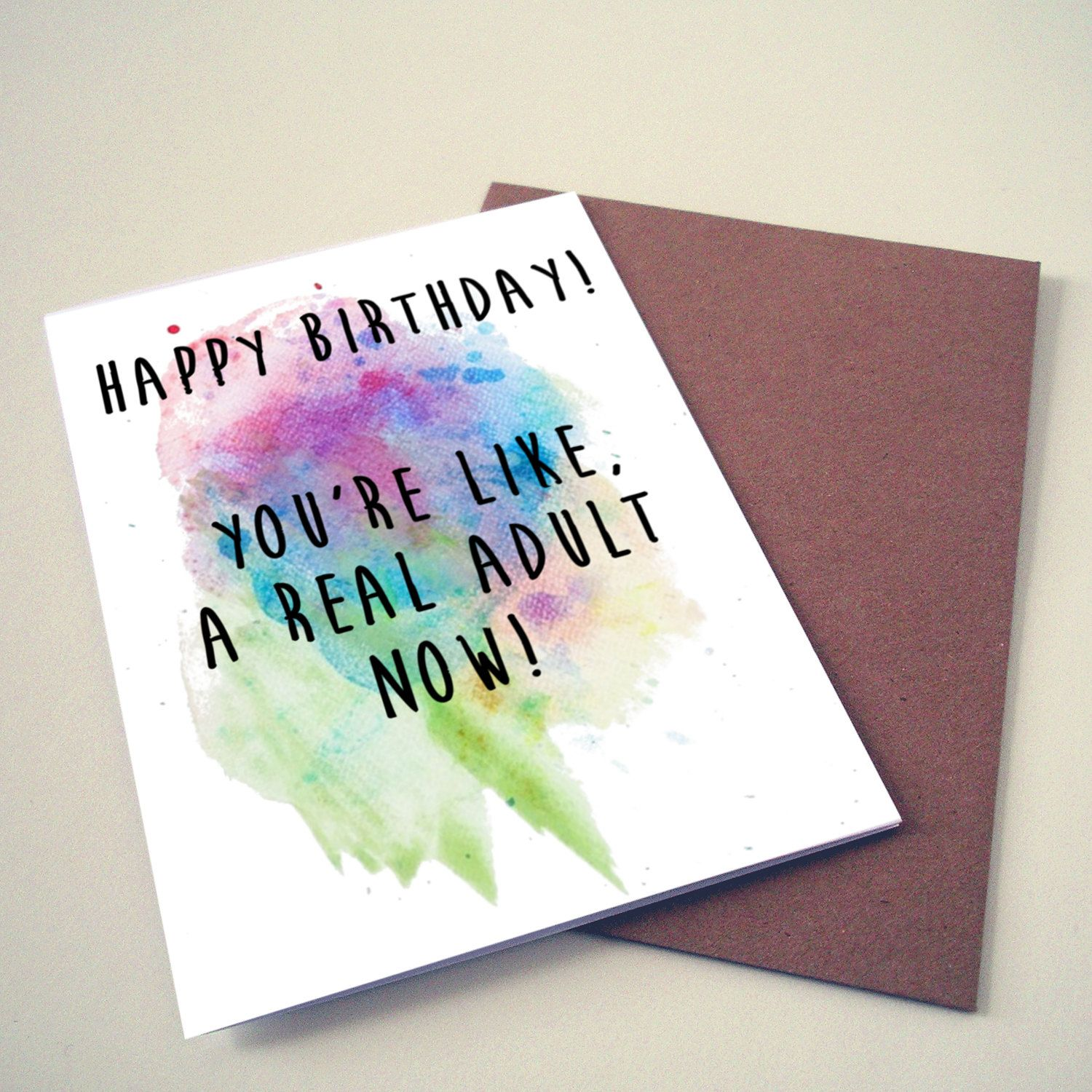 Happy birthday You re like a real adult now funny birthday card