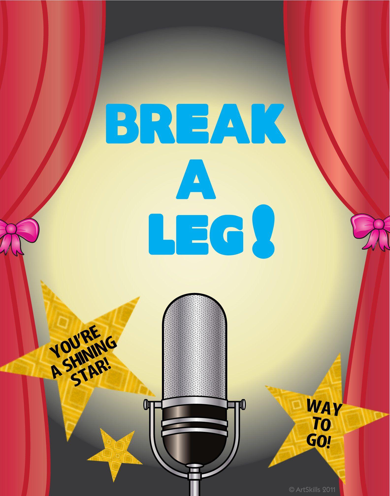 Create a Break a Leg Poster   Wishing Good Luck Poster