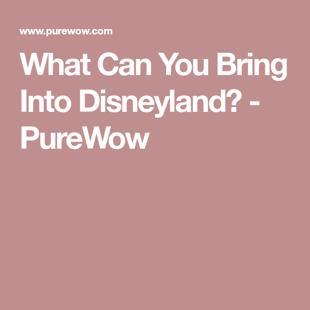 9 Surprising Things That Are Banned From Disney Parks (and