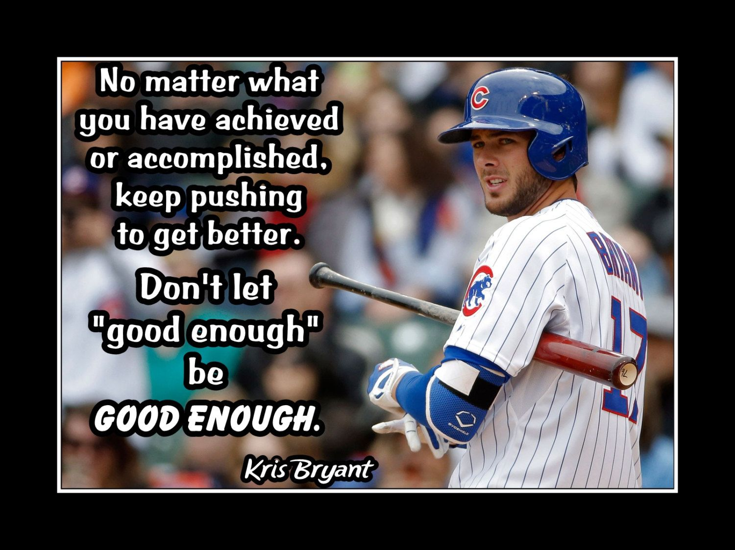 Kris Bryant Baseball Inspirational Quote Wall Art Brother Friend