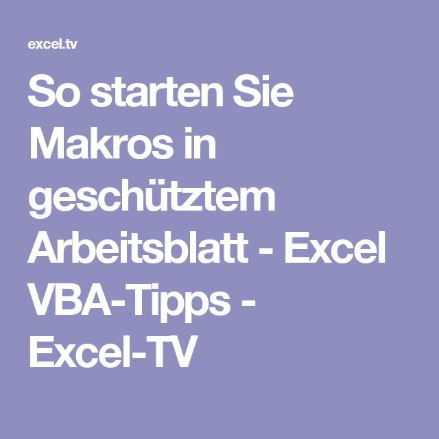 So starten Sie Makros in geschütztem Arbeitsblatt - Excel VBA-Tipps ...