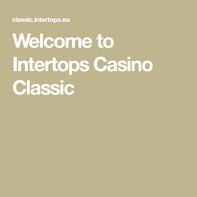 Welcome To Intertops Casino Classic In 2020 Casino Classic