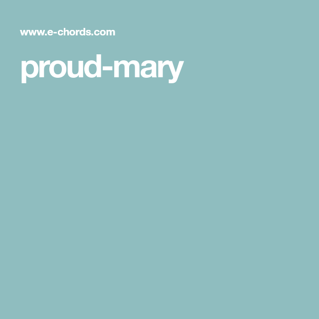 proud-mary | Guitar Songs | Pinterest | Creedence clearwater revival ...