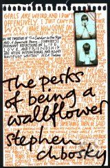 Perks of Being a Wallflower (Stephen Chbosky)