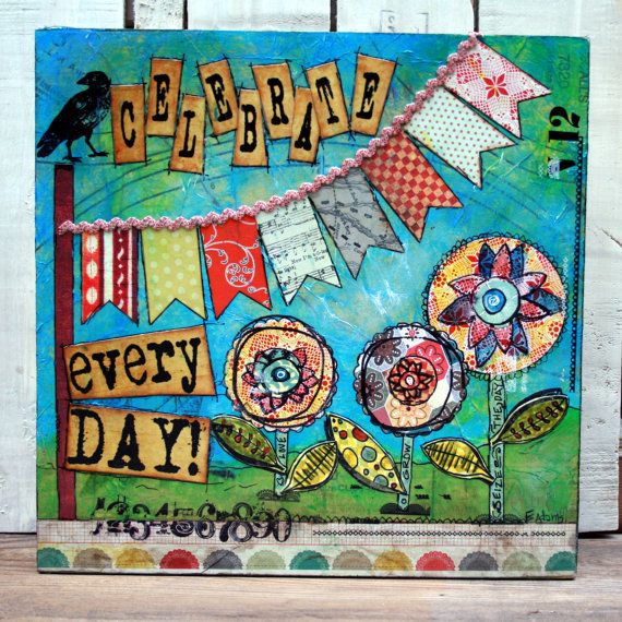 Mixed Media Art Piece with banner Celebrate by ...