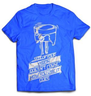 Size of your Piston doesn't count. How you use it Does!  Petrolhead Tees by 100kmph