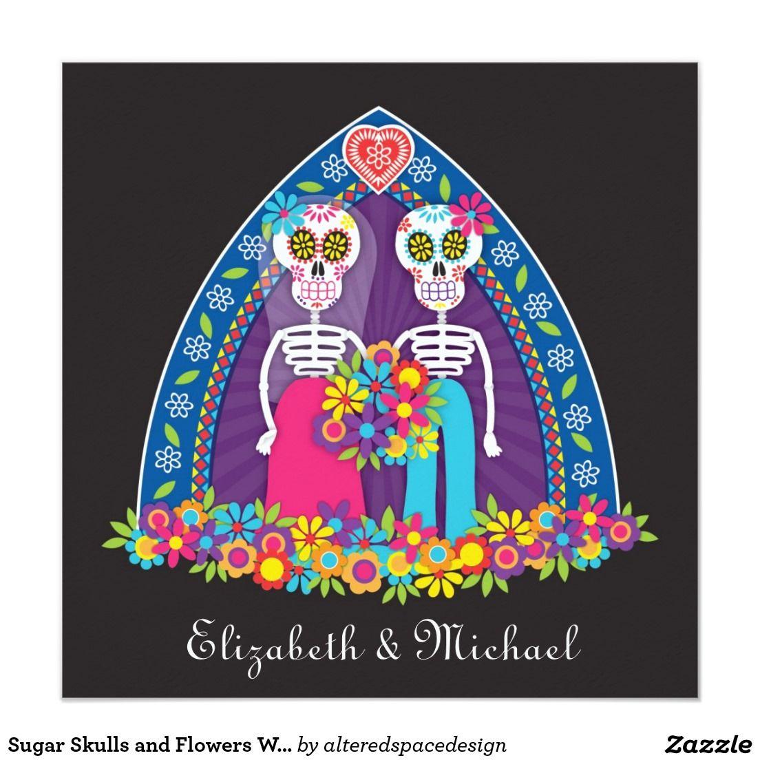 Sugar Skulls And Flowers Wedding Invitation Invites Pinterest
