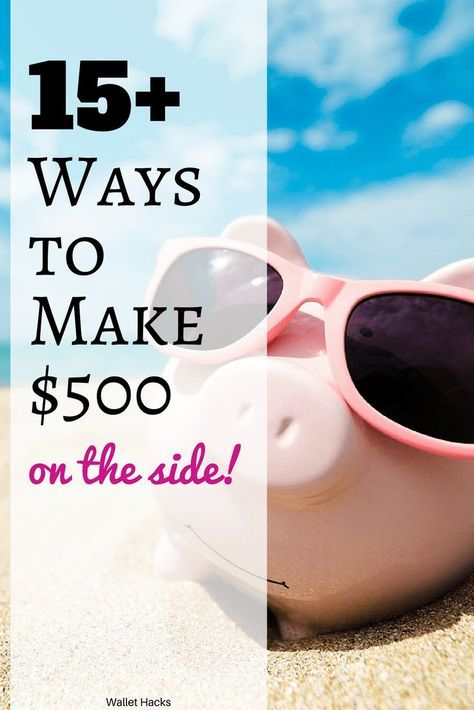 15 Ways to Make $500 a Month Extra on the Side | money