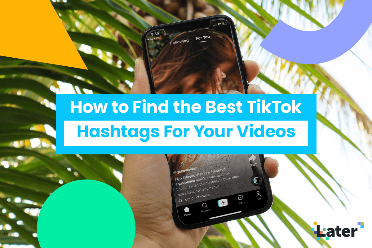How To Find The Best Tiktok Hashtags For Your Videos Later Blog You Videos Instagram Editing Apps Trending Hashtags