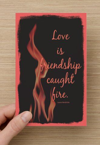 Love is Friendship Caught Fire, Love card, Valentine's, lovers, anniversary, couples, spouse, significant others, boyfriend, girlfriend #sweetestdaygiftsforboyfriend