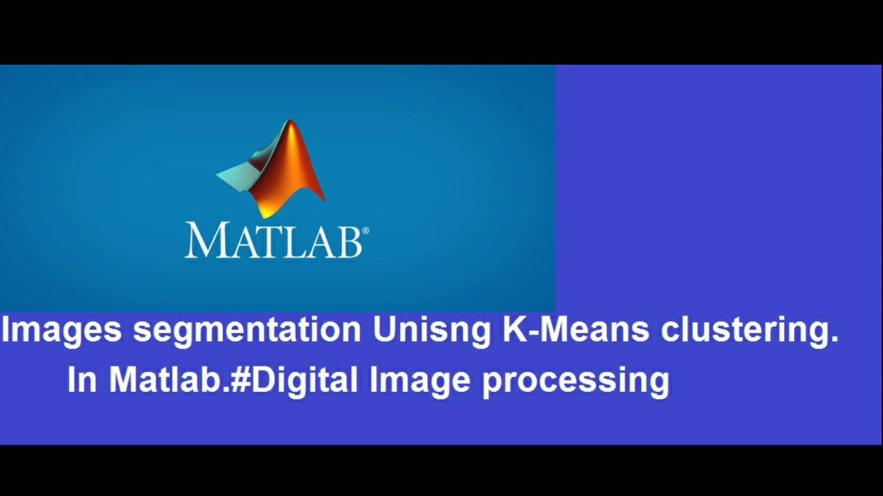 Images segmentation Unisng K-Means clustering in Matlab with