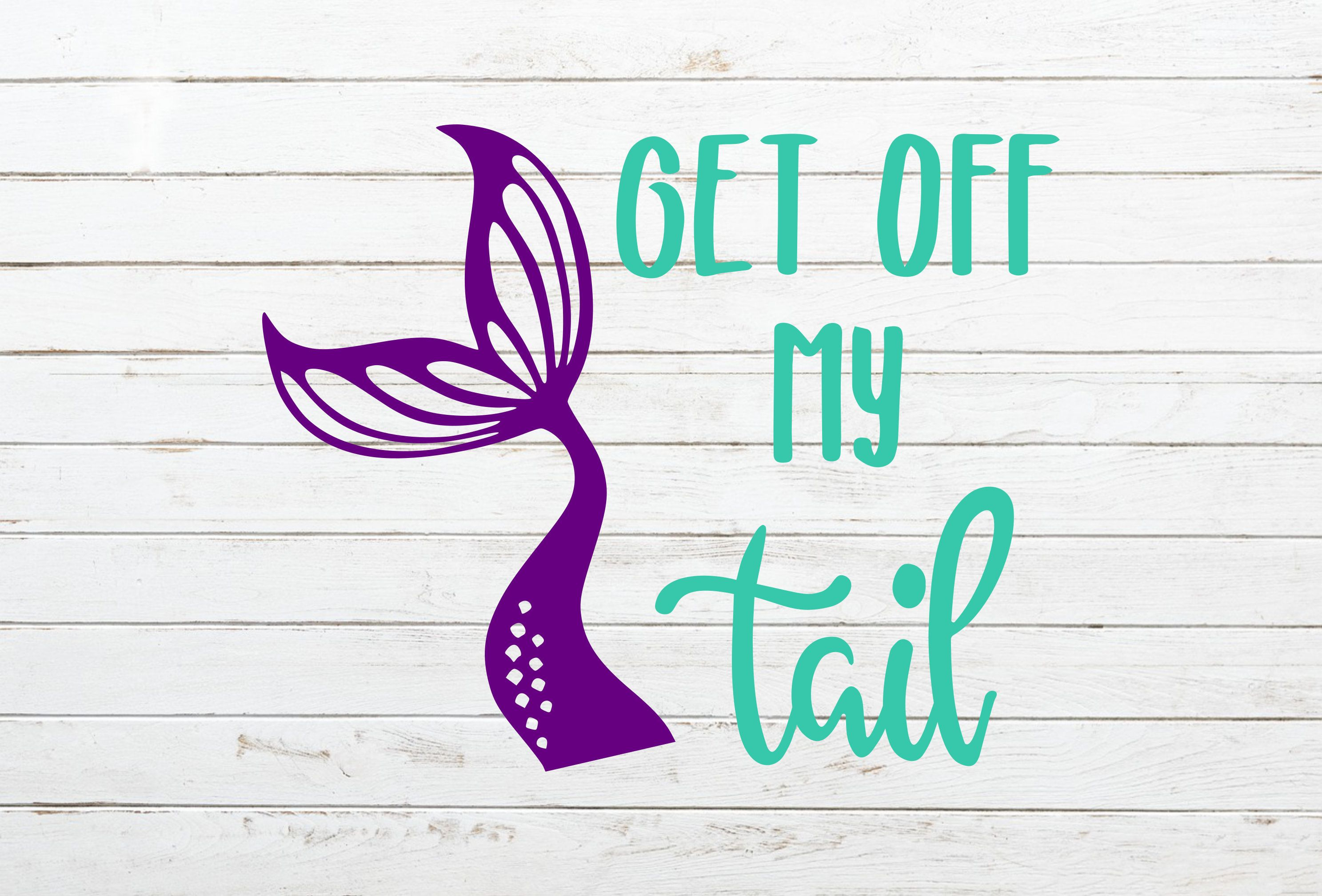 Mermaid Decal Get Off My Tail Decal Funny Car Decal Mermaid Tail Decal Mermaid Sticker Beach Decal Summer Decal Tailgating Decal Mermaid Decal Mermaid Sticker Summer Decal [ 2017 x 2975 Pixel ]