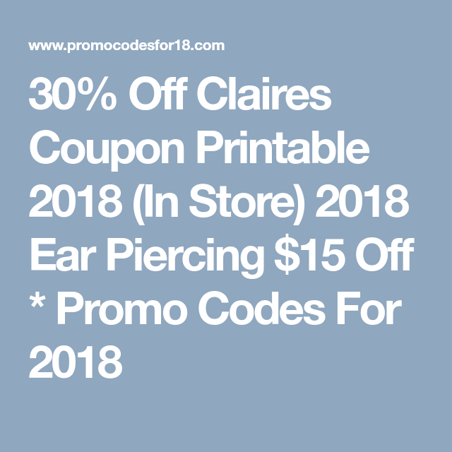 photo regarding Claire's Printable Coupons named 30% Off Claires Coupon Printable 2018 (In just Shop) 2018 Ear