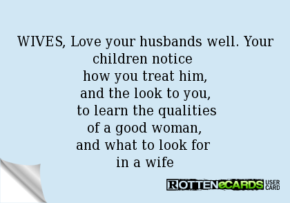 essay about the qualities of a good wife or husband A husband cannot cope without a good wife because his wife is reliable,  one  of the greatest qualities any woman could have is to have reverence for god.