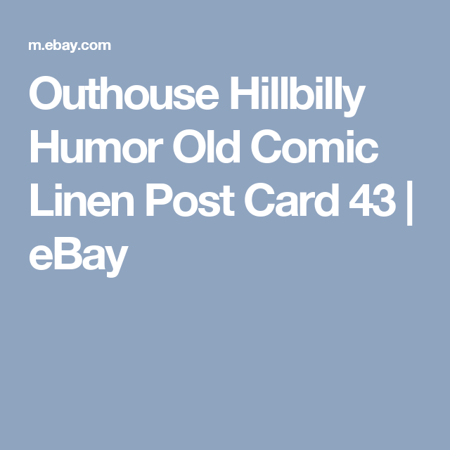 Outhouse Hillbilly Humor Old Comic Linen Post Card 43 | eBay