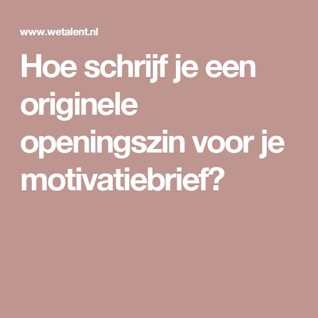 originele openingszin motivatiebrief Hoe schrijf je een originele openingszin voor je motivatiebrief? originele openingszin motivatiebrief