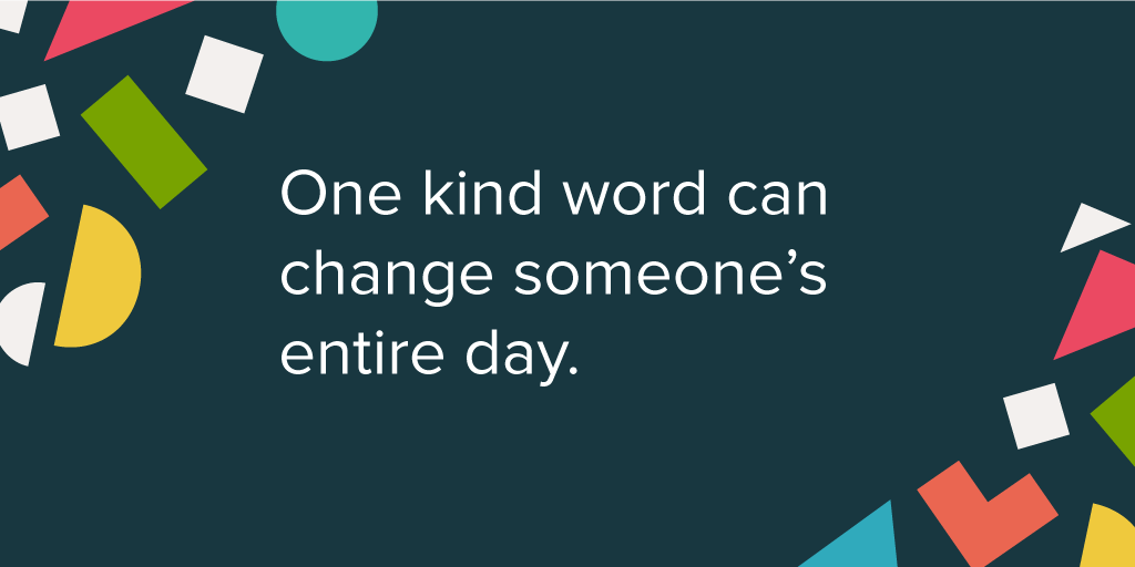 """One kind word can change someone's entire day."" #kindness #support #kind #bekind #quotes #customerservice"