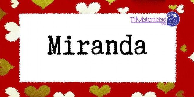 Conoce el significado del nombre Miranda #NombresDeBebes #NombresParaBebes #nombresdebebe - http://www.tumaternidad.com/nombres-de-nina/miranda/