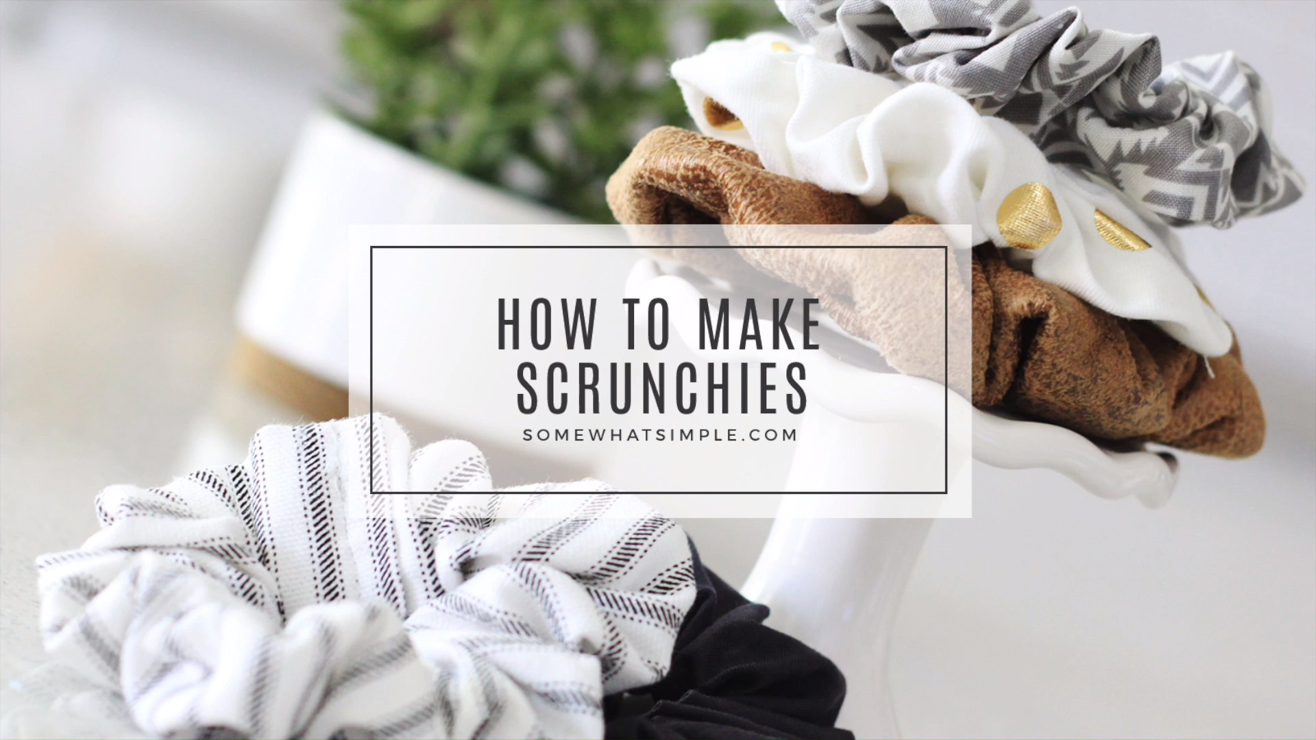 How To Make Scrunchies #scrunchiesdiy