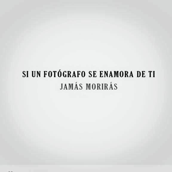 Frases Fotógrafo Amor Frases De Fotografos Frases De