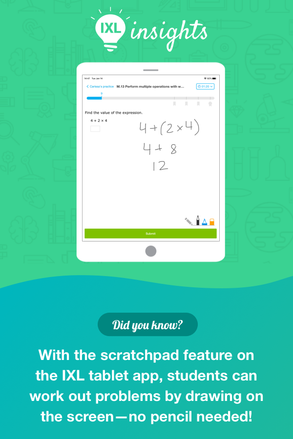 Save paper, use the scratchpad! IXLInsight in 2020 App