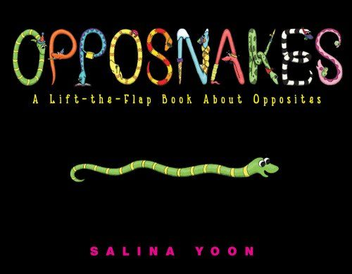 Opposnakes: A Lift-the-Flap Book About Opposites by Salina Yoon