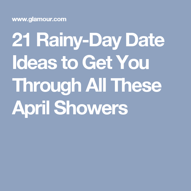 First date ideas for a rainy day gift