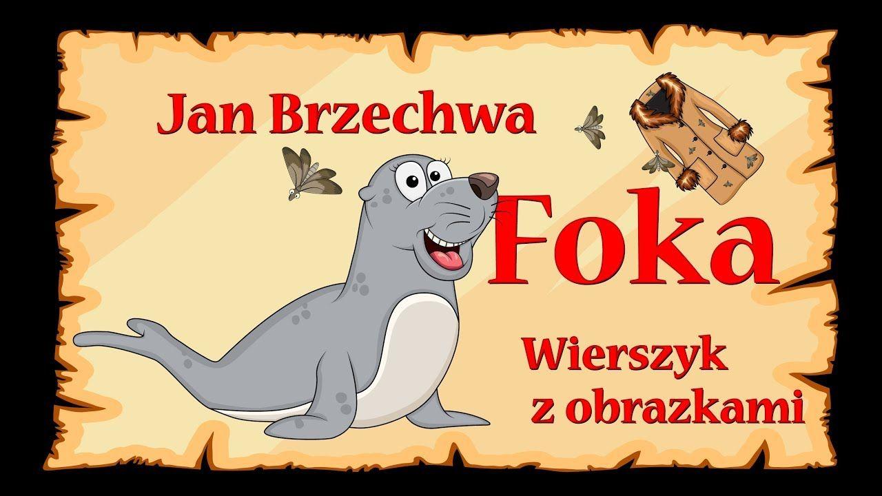 Foka Jan Brzechwa Wierszyk Bajka Animacja Dla Dzieci
