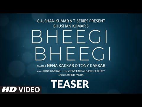 Bheegi Bheegi Lyrics By Neha Kakkar Is Latest Romantic Hindi Song This Song Is Sung By Neha Kakkar In 2020 Latest Song Lyrics Romantic Song Lyrics New Romantic Songs