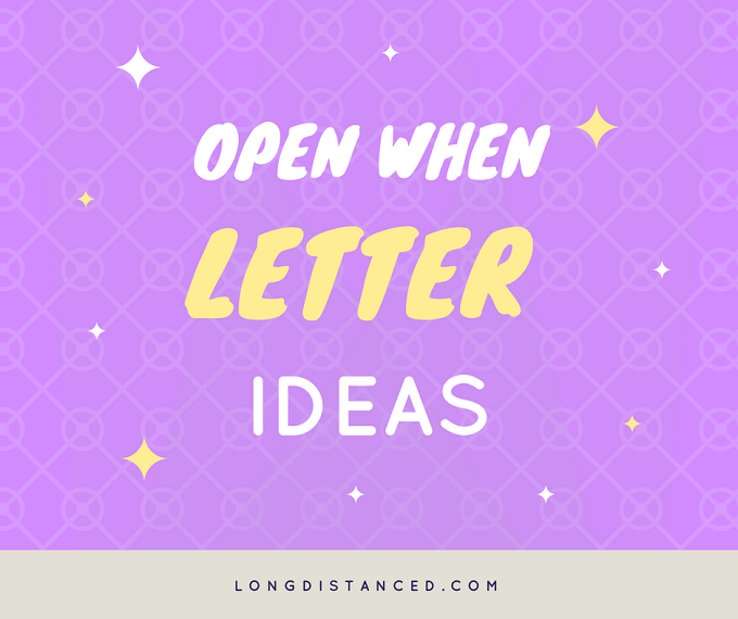 153 Open When Letters Ideas And Topics For Your Special
